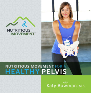 Nutritious Movement for a Healthy Pelvis