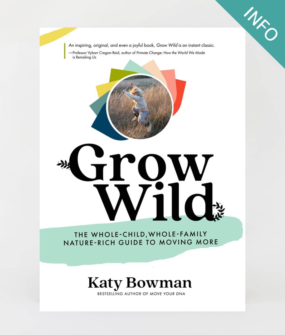 Grow Wild Katy Bowman