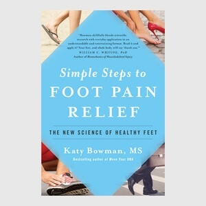 Simple Steps to Foot Pain Relief Katy Bowman