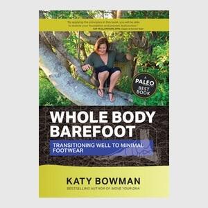 Whole Body Barefoot Katy Bowman